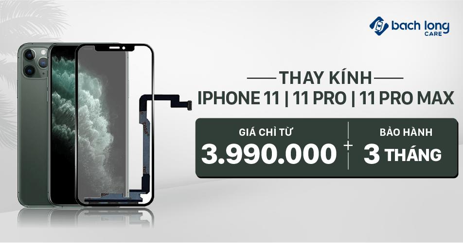 Bạch Long Care cung cấp dịch vụ thay kính iPhone 11 | 11 Pro | 11 Pro Max