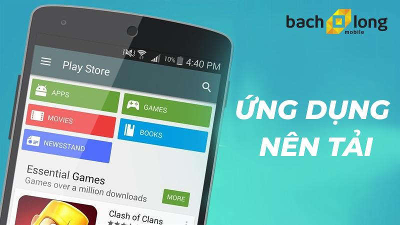 8 ứng dụng nên có trên smartphone Android của bạn