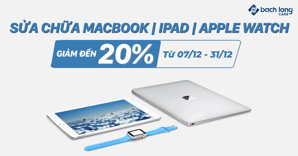 Duy nhất tháng 12: Giảm ngay 20% khi sửa chữa laptop, Apple Watch, iPad , Macbook