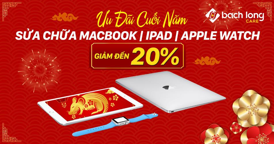 Giảm ngay 20% khi sửa chữa laptop, Apple Watch, iPad , Macbook