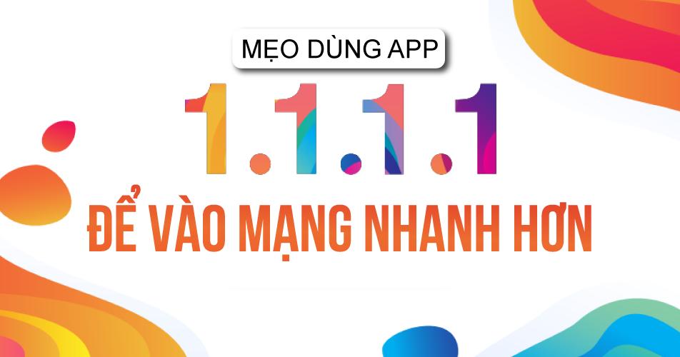 Mẹo dùng app 1.1.1.1 để vào mạng nhanh hơn