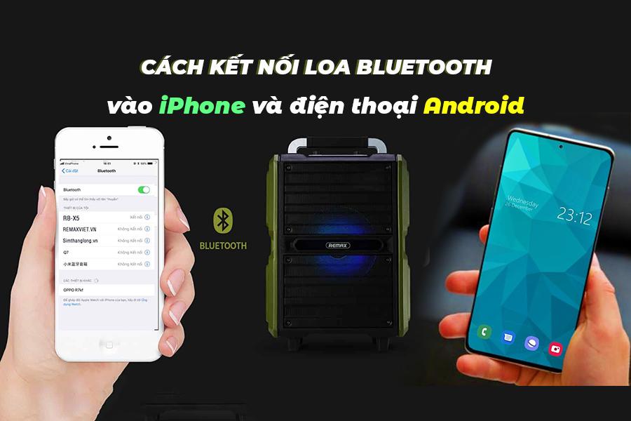 Cách kết nối loa bluetooth vào iPhone và điện thoại Android