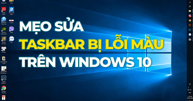 Mẹo sửa Taskbar bị chuyển thành màu trắng đục trên Windows 10