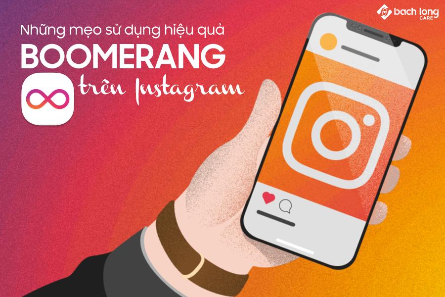 Những mẹo sử dụng hiệu quả Boomerang trên Instagram