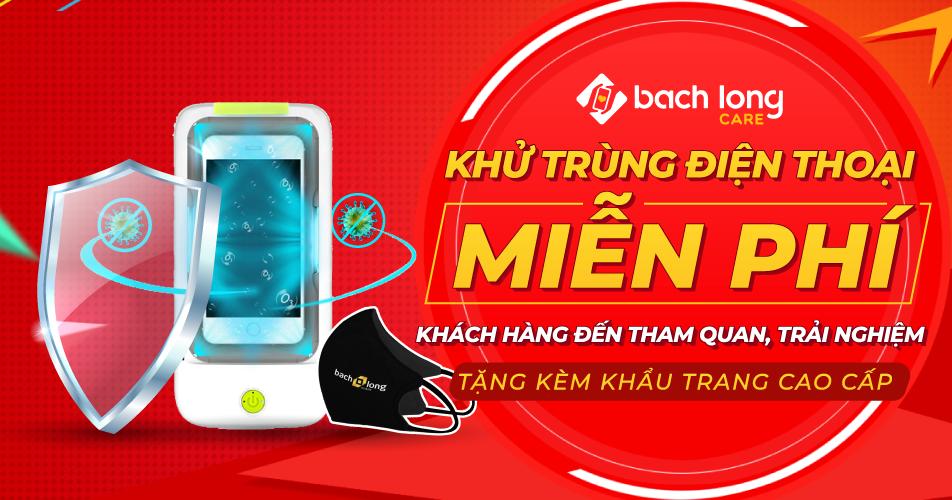 Mừng Bạch Long Care VIP 4 khai trương: Khử trùng điện thoại – Tặng khẩu trang miễn phí