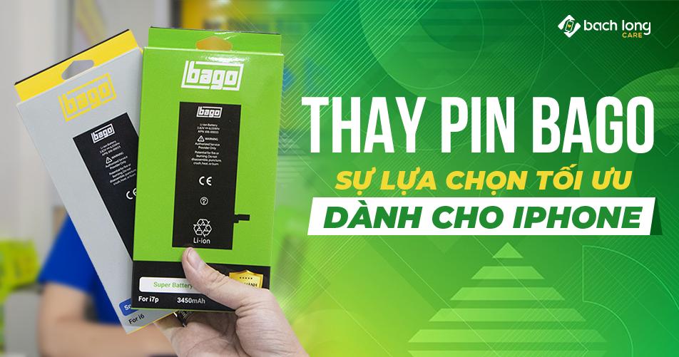 Thay Pin Bago – Sự lựa chọn tối ưu dành cho iPhone