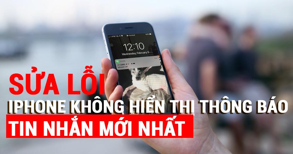 Cách để sửa lỗi iPhone không hiện thông báo tin nhắn mới nhất
