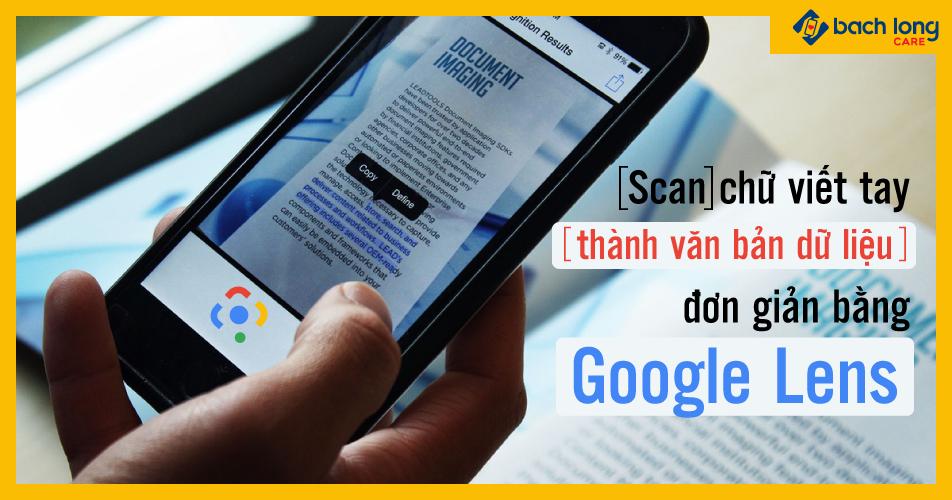 Scan chữ viết tay thành văn bản dữ liệu đơn giản bằng Google Lens