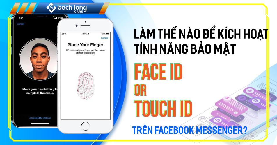 Làm thế nào để kích hoạt tính năng bảo mật Face ID và Touch ID trên Facebook Messenger?