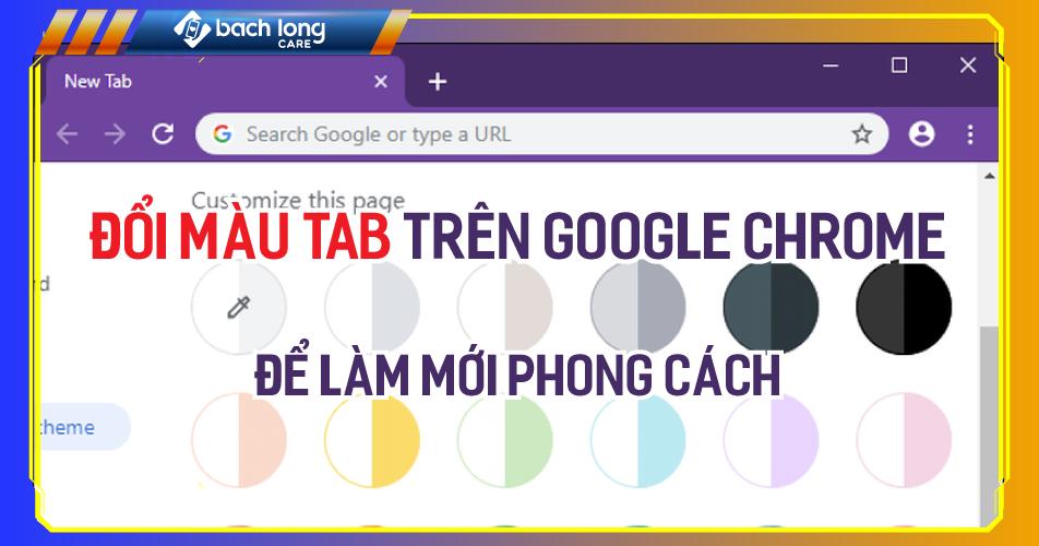 Đổi màu tab trên Google Chrome để làm mới phong cách