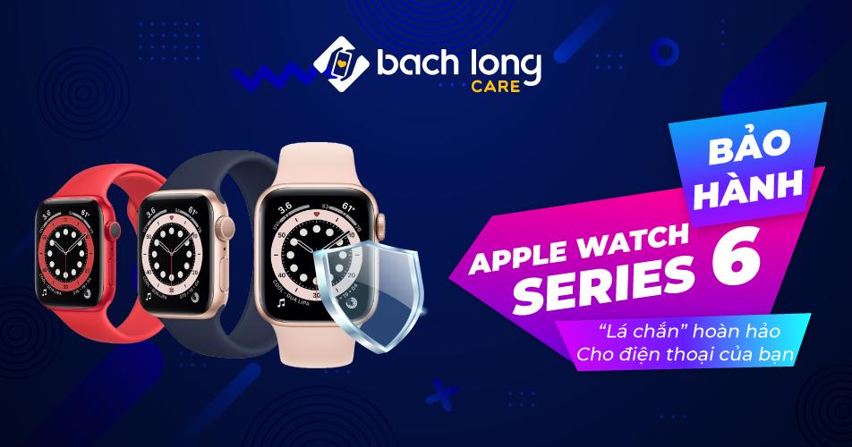 """Bảo hành cho Apple Watch Series 6 – """"Lá chắn"""" hoàn hảo cho thiết bị của bạn"""