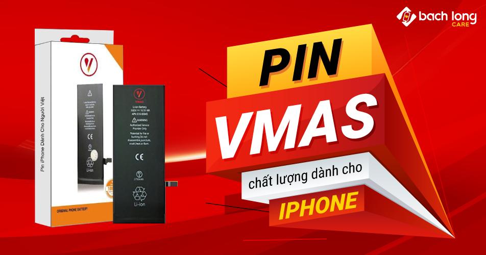 Pin Vmas chất lượng dành cho iPhone