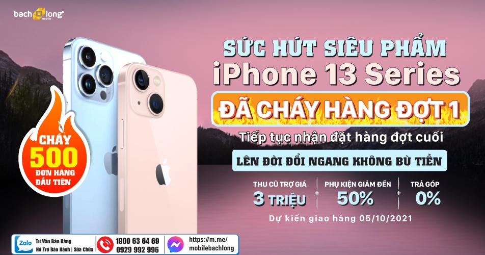 iPhone 13 series nhận được trên 500 đơn đặt chưa đầy 12 tiếng tại Bạch Long Mobile, sức hút của siêu phẩm năm nay đến từ đâu?